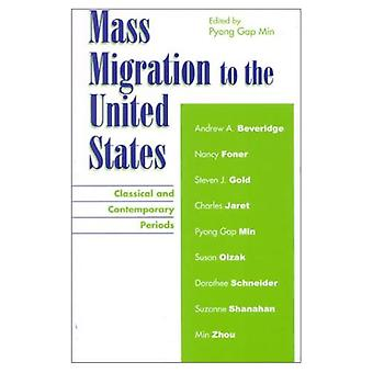 Mass Migration to the United States: Classical and Contemporary Periods