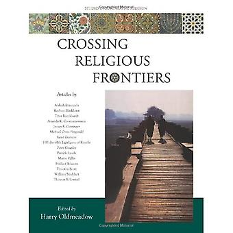 Crossing Religious Frontiers : Studies in Comparative Religion (Studies in Comparative Religion