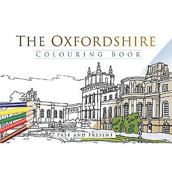 The Oxfordshire Colouring Book Past amp Present by The History Press
