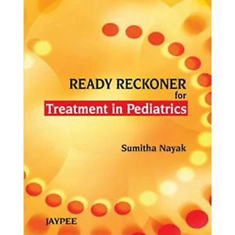 Ready Reckoner for Treatment in Paediatrics by Sumitha Nayak - 978935