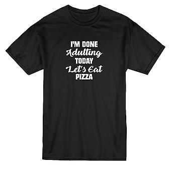 I'm Done Adulting Let's Eat Pizza Graphic Men's T-paita