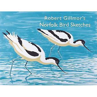 Robert Gillmor's Norfolk Bird Sketches by Robert Gillmor - 9781910001