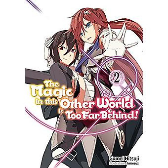 The Magic in this Other World is Too Far Behind! Volume 2 by Gamei Hi