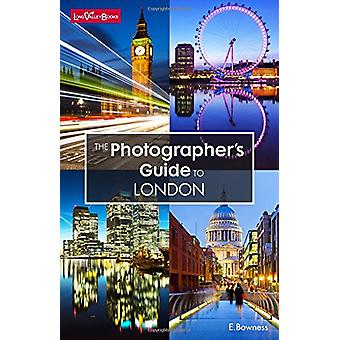 The Photographer's Guide to London by Ellen Bowness - 9780992683436 B