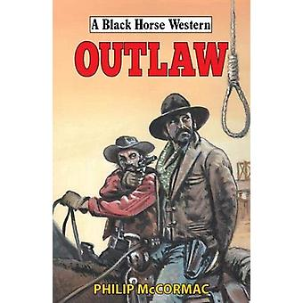 Outlaw by Philip McCormac - 9780719830891 Book