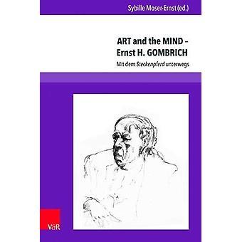 ART and the MIND  Ernst H. GOMBRICH - Mit dem Steckenpferd unterwegs b