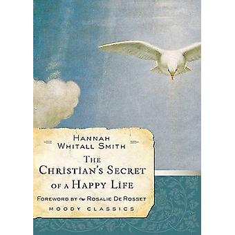 Christians Secret Of A Happy Life The by Hannah Whitall Smith