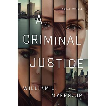 A Criminal Justice by Myers & William L.