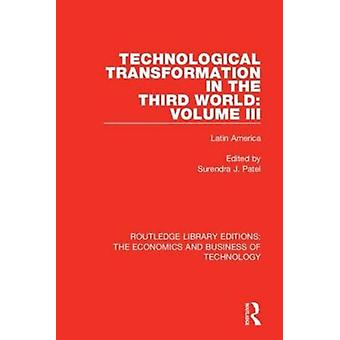 Technological Transformation in the Third World Volume 3 by Edited by Surendra J Patel