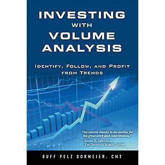 Investing with Volume Analysis  Identify Follow and Profit from Trends paperback by Buff Pelz Dormeier