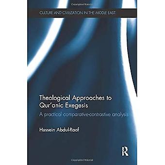 Teologiset lähestymistavat Qur&aposiin;anic Exegesis: Käytännöllinen vertaileva vastakkainen analyysi (Lähi-idän kulttuuri ja sivilisaatio)