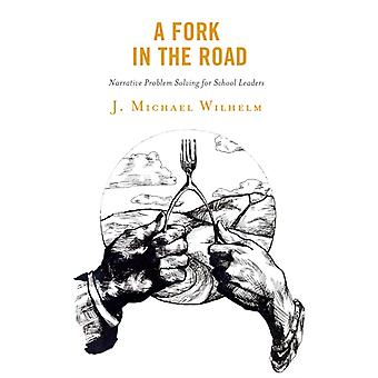 A Fork in the Road by J. Michael Wilhelm
