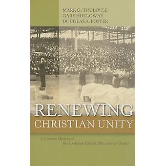 Renewing Christian Unity - A Concise History of the Christian Church (