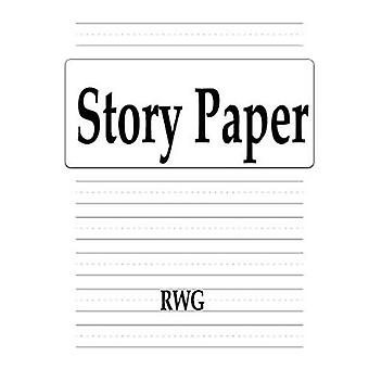 Story Paper - 50 Pages 8.5 X 11 by Rwg - 9781087815190 Book