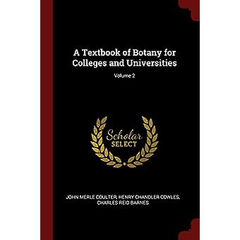 A Textbook of Botany for Colleges and Universities; Volume 2 by John