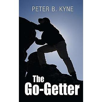 The Go-Getter - A Story That Tells You How To Be One by Peter B Kyne -