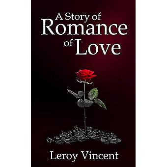 A Story of Romance of Love by Leroy Vincent - 9781684119363 Book