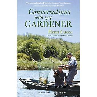 Conversations with My Gardener by Henri Cueco - 9781862078406 Book