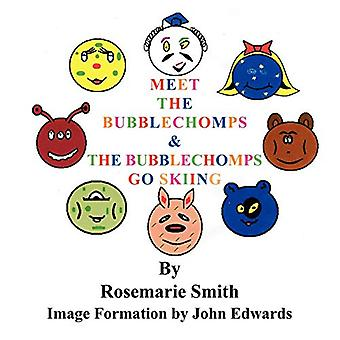 Meet the Bubblechomps - The Bubblechomps Go Skiing by Rosemarie Smith