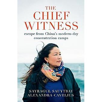 The Chief Witness escape from Chinas modernday concentration camps