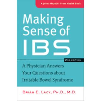 Making Sense of IBS by Lacy & Brian E. & PhD MD Professor of Medicine & DartmouthHitchcock Medical Center