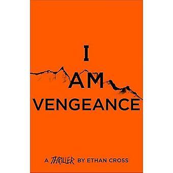 I Am Vengeance The Ackerman Thrillers 6