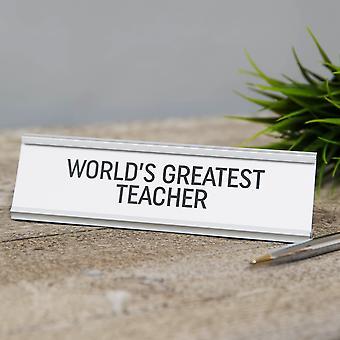 La più grande targa della scrivania degli insegnanti del mondo