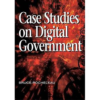 Case Studies on Digital Government by Rocheleau & Bruce