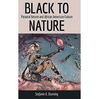 Black to Nature by Stefanie K. Dunning