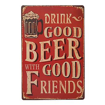 Drink Good Beer With Good Friends Vintage Decorative Signs Tin Metal Iron Car Sign Painting For Wall Home Bar Coffee Shop (style 144)