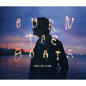 Shelby Earl - branden de boten [CD] USA import