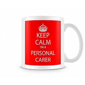 Keep Calm Im A Personal Carer Printed Mug Printed Mug
