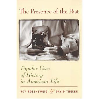 Tilstedeværelsen af fortiden - populære anvendelser af historie i amerikanske liv af