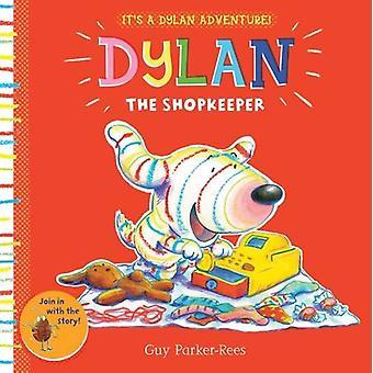 Dylan affärsinnehavaren av Guy Parker-Rees - killen Parker-Rees - 978140716