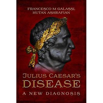 Julius Caesar's Disease by Hutan Ashrafian - 9781473870789 Book