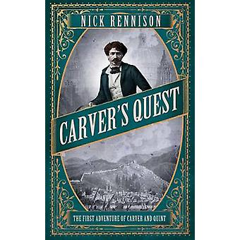 Carver's Quest (Main) by Nick Rennsion - 9781782390350 Book