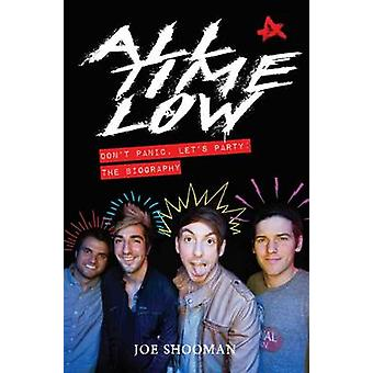 All Time Low - Don't Panic - Let's Party - The Biography by Joe Shooman