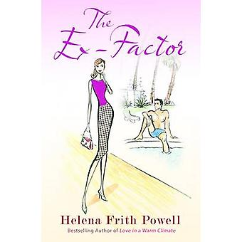 The Ex-Factor - A Novel by Helena Frith Powell - 9781908096562 Book