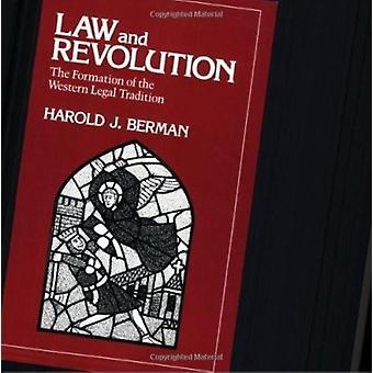 Wet en revolutie - de vorming van de westerse rechtstraditie door H
