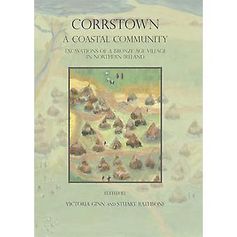 Corrstown - une communauté côtière - fouilles d'un Village d'âge du Bronze