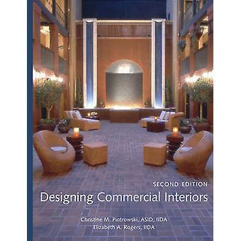 Designing Commercial Interiors by Christine M. Piotrowski - Elizabeth