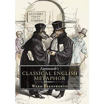 Farnsworth's Classical English Metaphor by Ward Farnsworth - 97815679
