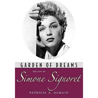Trädgård av drömmar - Simone Signoret av Patricia A. DeMaio - liv