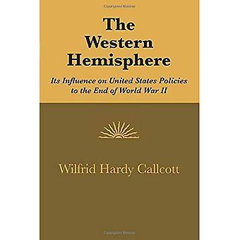 Hemisfério Ocidental: Sua influência sobre as políticas dos Estados Unidos até o fim da segunda guerra mundial