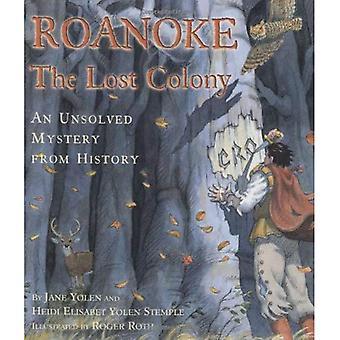 Roanoke, den förlorade kolonin: ett olöst mysterium från historia