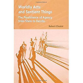 Weltlichen Handlungen und fühlenden Dinge
