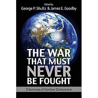 La guerra che non deve mai essere combattuta: Dilemmi di deterrenza nucleare