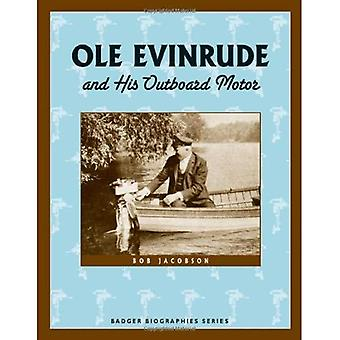 Ole Evinrude and His Outboard Motor (Badger Biographies)