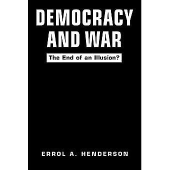 Demokrati och krig: I slutet av en Illusion?