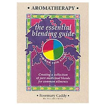 Aromatherapy: The Essential Blending Guide